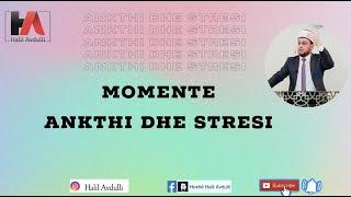 Halil Avdulli - Momente ankthi dhe stresi
