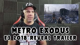 Metro Exodus Trailer - E3 2018 REACTION