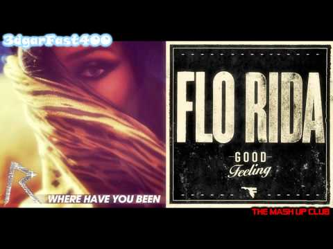 Rihanna vs. Flo Rida - Where Have You Been (Good Feeling Remix...