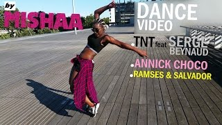 Dance video by MISHAA I TNT feat SERGE BEYNAUD - I PE PA I Annick Choco - Simba lokéto
