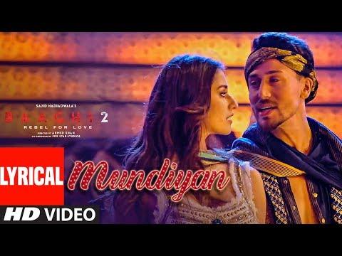 Mundiyan (Lyrical) Baaghi 2 | Tiger Shroff Disha Patani | Ahmed K,Sajid Nadiadwala, Navraj, Palak thumbnail