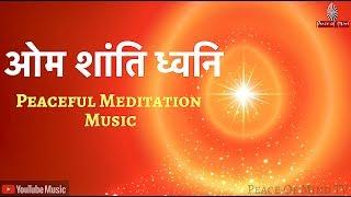 ओम शांति ध्वनि 🕉 ... Powerful & Peaceful Instrumental Meditation   Bk Meditation Music