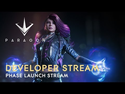 Paragon Developer Live Stream - Phase Launch