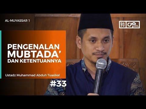 Al-Muyassar (33) : Pengenalan Mubtada' Dan Ketentuannya - Ustadz M Abduh Tuasikal