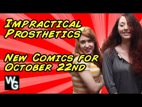 Impractical Prosthetics - New Comics for October 22nd