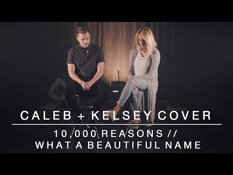 Worship Medley - 10,000 Reasons // What a Beautiful Name   Caleb + Kelsey