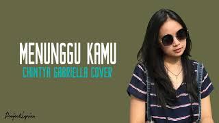menunggu kamu - Anji(Chintya gabriella cover) (Lyrics)