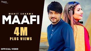Mohit Sharma : Maafi (Official Video) Andy Dahiya | Sonika Singh | New Haryanvi Songs Haryanavi 2020