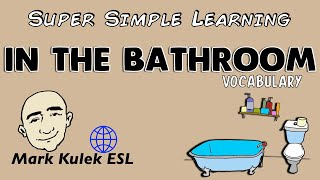 In The Bathroom | Basic Vocabulary Practice | ESL | EFL