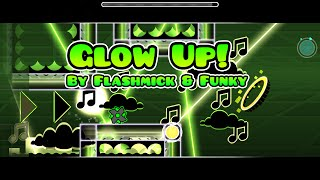 Geometry Dash!  BEST LEVEL!! Glow Up by me & funky