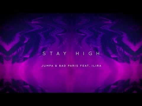 Jumpa & Bad Paris feat. Ilira - Stay High