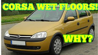 Corsa c Wet Floor why a Vauxhall opal Corsa c gets wet floors and what to fix(repair)
