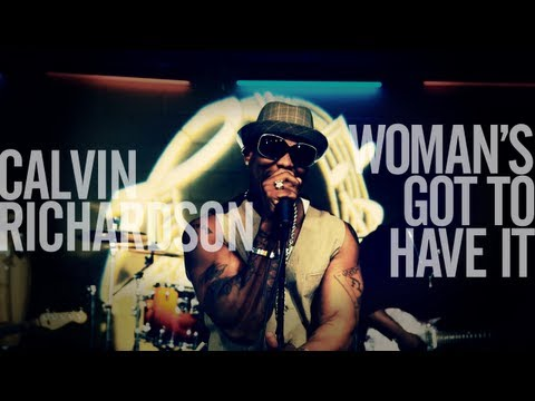 Calvin Richardson Woman's Got To Have It