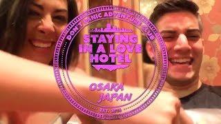Day 5 in Japan: Osaka Love Hotel