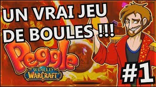 ENFIN UN JEU DE BOULES !!! -Peggle World Of Warcraft-Ep.1 avec Jehal