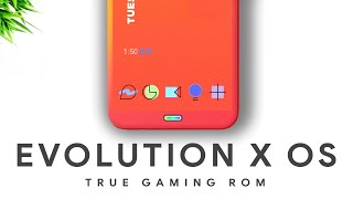 Evolution X - True Android Gaming Rom