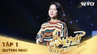 Em Đã Chủ Động Rồi Nha - Phạm Ngọc Quỳnh Như | Tập 1 Sing My Song - Bài Hát Hay Nhất 2018