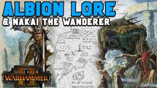 Albion History & Lore + Nakai the Wanderer (Shadows Over Albion) | Total War: Warhammer 2
