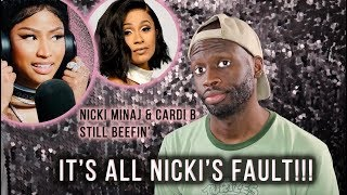 Nicki Minaj & Cardi B Still beefin'? It's ALL NICKI MINAJ'S FAULT!!