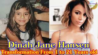Dinah Jane Hansen transformation from 1 to 21 years old