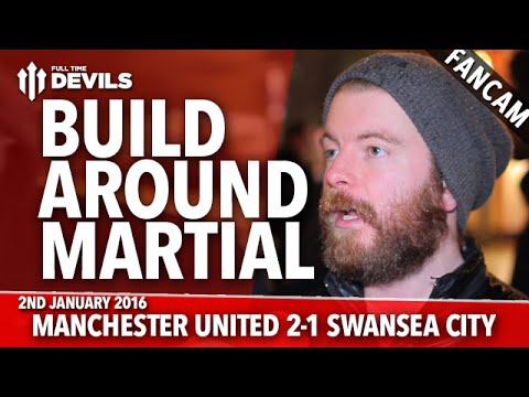 Build It Around Anthony Martial | Manchester United 2-1 Swansea City | FANCAM