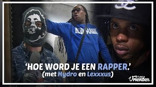 Hoe word je een Rapper (met Lexxxus The Don en Hydroboy)