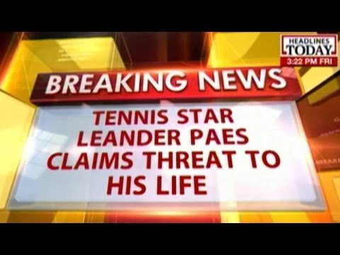 Tennis star Leander Paes claims threat to life