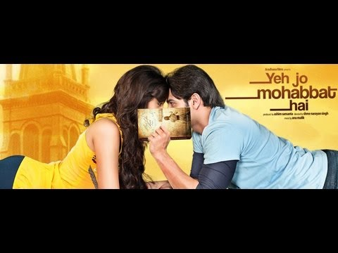 Yeh Jo Mohabbat Hai : Theatrical Trailer