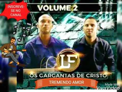 OS GARGANTAS DE CRISTO VEVO # TREMENDO AMOR#04