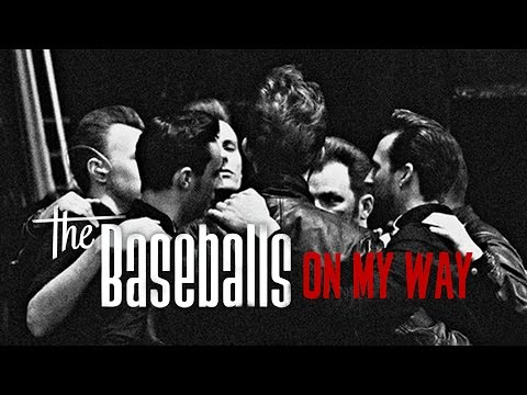 The Baseballs - On My Way