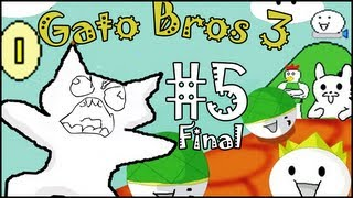 Gato Bros 3 [Syobon Action] #5 [FINAL] - La trolleada final