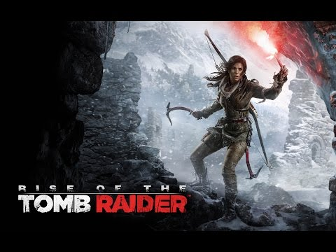 Rise of the Tomb Raider - – Трейлер Игры [2016]
