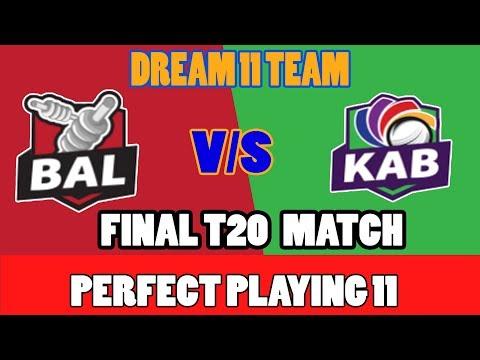 BAL VS KAB DREAM 11 TEAM FINAL T20 MATCH BALKH LEGENDS VS Kabul Zwanan CRICDUEL