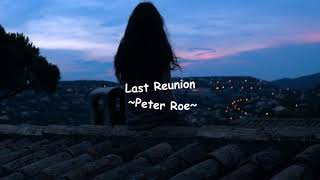 Last Reunion Peter Roe