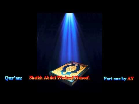 Complete Recitation Of The Quran: Part One By Sheikh Abdul Wadood Maqbool Haneef. video