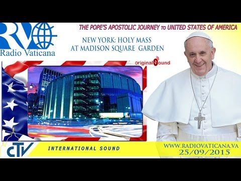 Pope Francis in the USA-Holy Mass in Madison Square Garden