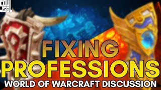 The State of WoW Professions: BIG Problems and BIG Ideas! World of Warcraft Feedback