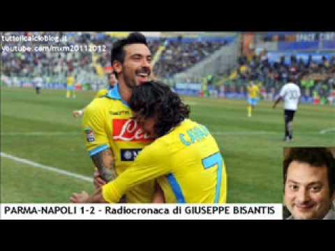 PARMA-NAPOLI 1-2 – Radiocronaca di Giuseppe Bisantis (4/3/2012) da Radiouno RAI