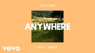 Mustard, Nick Jonas - Anywhere (Audio)