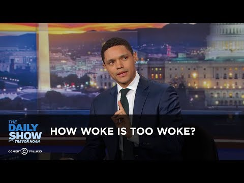 Between the Scenes - How Woke Is Too Woke?: The Daily Show