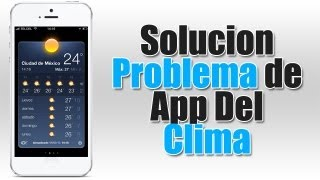 Solucion a la app de el clima despues del Jailbreak de Evasi0n