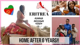 ERITREA 2018 VLOG 1. - HOME AFTER 6 YEARS | ASMARA, MASSAWA & KEREN