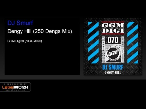 DJ Smurf - Dengy Hill (250 Dengs Mix)