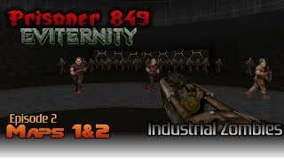Doom 2: Eviternity w/ Prisoner 849 - Part 3 - Industrial Zombies