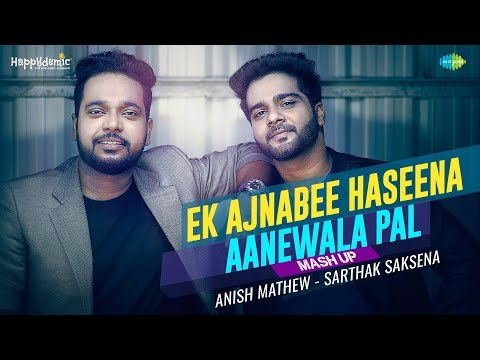 Ek Ajnabee - Aanewala Pal | Mash-Up by Anish Mathew & Sarthak Saksena | Jamming Carvaan