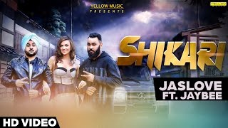 Shikari - Jaslove Feat. Jaybee | Full Video Song | Latest Punjabi Songs 2016 | Yellow Music