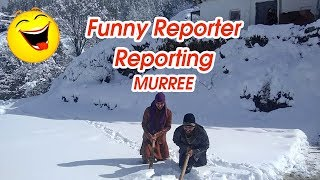 Funny Reporter reporting the situation of snow falling at Murree