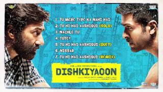 Dishkiyaoon - Jukebox (Full Songs)
