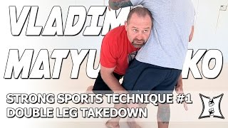 Strong Sports' Technique #1: Vladimir Matyushenko Teaches The Double Leg Takedown