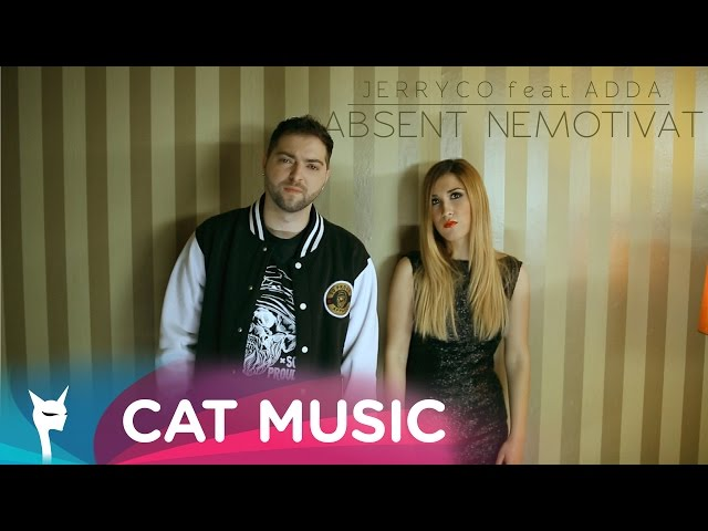 JerryCo feat. Adda - Absent nemotivat (Official Video)